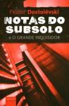 Notas do Subsolo e O Grande Inquisidor - Fyodor Dostoyevsky, Ruth Guimarães, Natalia Nunes, Oscar Mendes