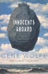 Innocents Aboard: New Fantasy Stories - Gene Wolfe