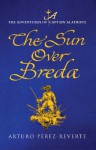 The Sun Over Breda - Arturo Pérez-Reverte