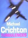 Turbulences - Michael Crichton, Gerald Messadié