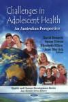 Challenges in Adolescent Health: An Australian Perspective - David L. Bennett, Elizabeth Elliott, Joav Merrick, Susan Towns