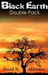 Black Earth Double Pack - David N. Alderman