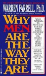 Why Men Are the Way They Are: The Male-Female Dynamic - Warren Farrell