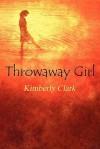 Throwaway Girl - Kimberly Clark