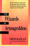 The Wizards of Armageddon (Stanford Nuclear Age Series) - Fred Kaplan, Martin J. Sherwin, Martin Sherwin
