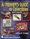A Trekker's Guide to Collectibles: With Values (A Schiffer Book for Collectors) - Jeffrey B. Snyder