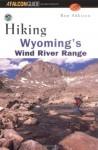 Hiking Wyoming's Wind River Range - Ron Adkison