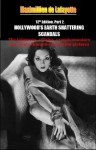 12th Edition. Part 2. HOLLYWOOD'S EARTH SHATTERING SCANDALS: The infamous, villains, nymphomaniacs and shady character in motion pictures (Hollywood Stars: The Scum of the Earth) - Maximillien de Lafayette