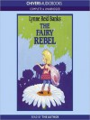 The Fairy Rebel (MP3 Book) - Lynne Reid Banks