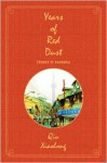 Years of Red Dust: Stories of Shanghai - Qiu Xiaolong