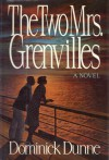 The Two Mrs. Grenvilles - Dominick Dunne