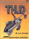 Modern Militairy Aircraft: Thud - Lou Drendel