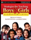 Strategies for Teaching Boys and Girls -- Elementary Level: A Workbook for Educators - Michael Gurian, Kathy Stevens