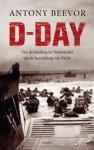 D-Day: Van de landing in Normandië tot de bevrijding van Parijs - Antony Beevor, Bep Fontijn, Willem van Paassen