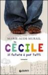 Cécile. il futuro è per tutti. - Marie-Aude Murail
