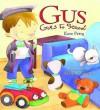 Gus Goes To School - Kate Petty, Hannah Ray, Maribel Suárez