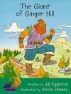 The Giant of Ginger Hill - Jill Eggleton, Rigby