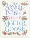 The Arnold Lobel Book of Mother Goose: A Treasury of More Than 300 Classic Nursery Rhymes - Arnold Lobel, Mother Goose