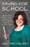 Saving For School: Understand RESPs, Take Control of Your Savings, Minimize Student Debt - Gail Vaz-Oxlade