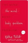 The Mind-Body Problem: And Other Poems - Katha Pollitt