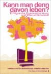 Kann man denn davon leben? Erfolgreiche Eigenvermarktung und Internetökonomie (German Edition) - Silvia Holzinger, Peter Haas