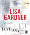 Love You More: A Novel - Lisa Gardner, Kirsten Potter, Katie MacNichol