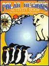 Polar Regions Activity Book: Explore the Arctic and Antarctic Through Arts and Crafts - Grades 3-6 - Kathy Rogers, Barbara Lorseyedi