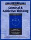 Criminal and Addictive Thinking Long Term Workbook, Parts 4-6 - Hazelden Foundation