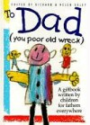 To Dad (You Poor Old Wreck) - Helen Exley