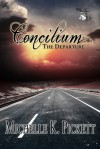 Concilium: The Departure - Michelle K. Pickett