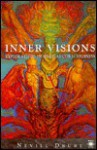Inner Visions: Explorations in Magical Consciousness - Nevill Drury