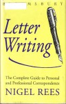 Bloomsbury Guide to Letter Writing - Nigel Rees
