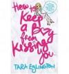 How to Keep a Boy from Kissing You - Tara Eglington