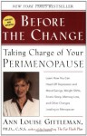 Before the Change : Taking Charge of Your Perimenopause - Ann Louise Gittleman