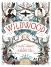 Wildwood (The Wildwood Chronicles, #1) - Colin Meloy, Carson Ellis