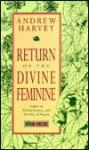 Return of the Divine Feminine - Andrew Harvey