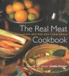 The Real Meat Cookbook: 50 Classic Recipes for Carnivores - Linda Fraser