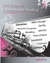 Ten Steps to Freedom and Healing - Cynthia Martin
