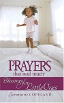 Prayers That Avail Much: Blessings For Little Ones - Germaine Copeland