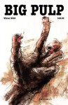 Big Pulp: Lot's Crawlers - Joel Kela, DeAnna Knippling, Bill Olver