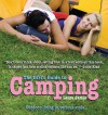 The Girl's Guide to Camping: Outdoor Living in Serious Style - Laura James