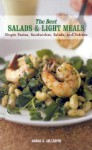 The Best Salads And Light Meals: Simple Pastas, Sandwiches, Salads, And Entrées (The Best Of Series) - Gregg R. Gillespie