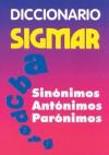 Diccionario Sigmar: Sinonimos Antonimos Paronimos - Sigmar
