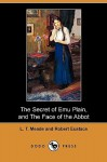 The Secret of Emu Plain, and The Face of the Abbot - L.T. Meade, Robert Eustace