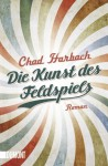 Die Kunst des Feldspiels - Chad Harbach, Stephan Kleiner, Johann Christoph Maass