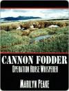Cannon Fodder [Operation Horse Whisperer] - Marilyn Peake