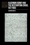 Algernon Sidney and the Restoration Crisis, 1677 1683 - Jonathan Scott, John Guy, Anthony Fletcher