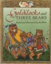 Goldilocks and the Three Bears - Jan Brett