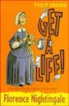 Florence Nightingale (Get a Life!, 4) - Philip Ardagh