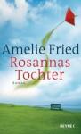 Rosannas Tochter - Amelie Fried
